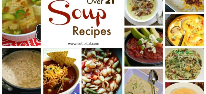 Over 21 Amazing Soup Recipes