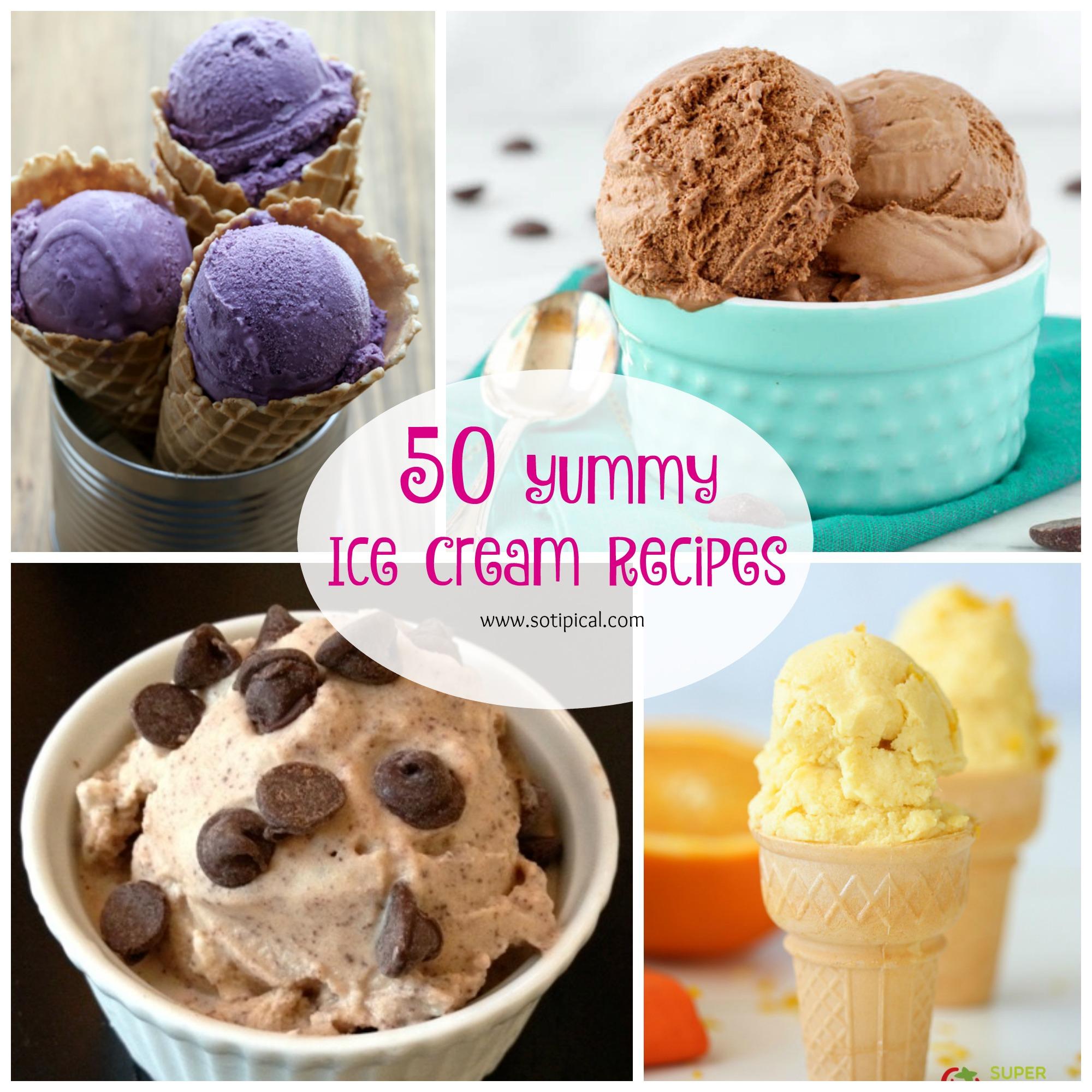 50 Yummy Ice Cream Recipes