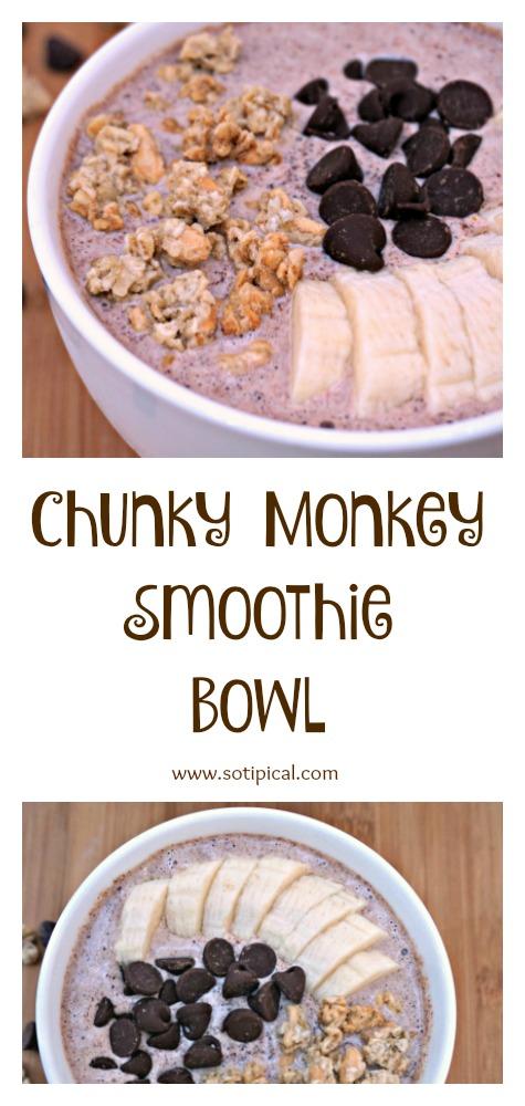 Chunky Monkey Smoothie Bowl - So TIPical Me
