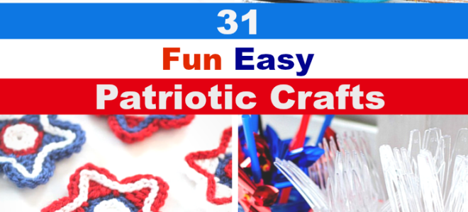 31 Fun Easy Patriotic Crafts