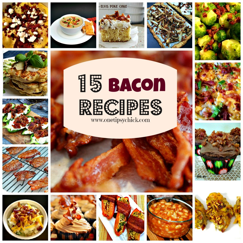 15 Bacon Recipes compiled by One Tipsy Chick #recipe