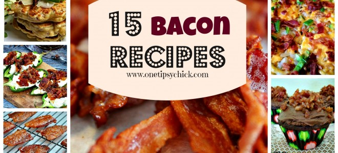 Bacon Roundup – 15 Great Recipes