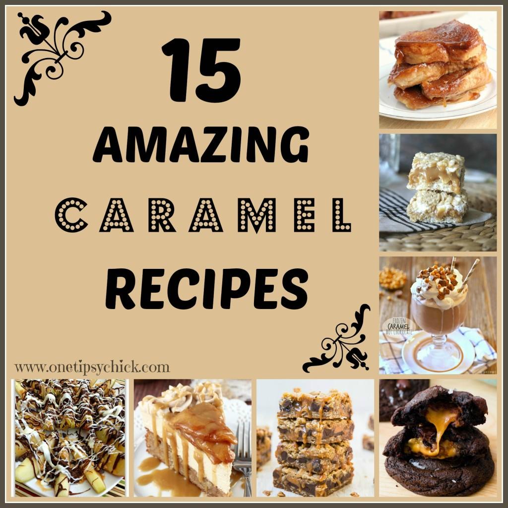 amazing caramel recipes